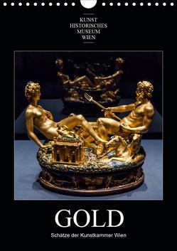 Gold – Schätze der Kunstkammer WienAT-Version (Wandkalender 2021 DIN A4 hoch) von Bartek,  Alexander