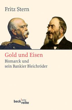 Gold und Eisen von Stern,  Fritz, Weith,  Otto