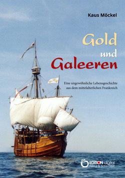 Gold und Galeeren von Möckel,  Klaus