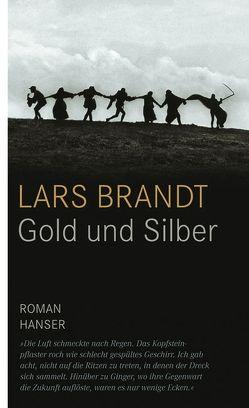 Gold und Silber von Brandt,  Lars