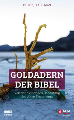 Goldadern der Bibel von Lalleman,  Pieter J.