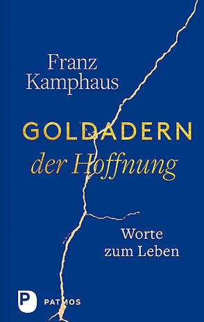 Goldadern der Hoffnung von Groot Bramel,  Regina, Kamphaus,  Franz