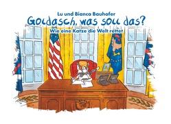 Goldasch, was soll das? von Bauhofer,  Lu und Bianca