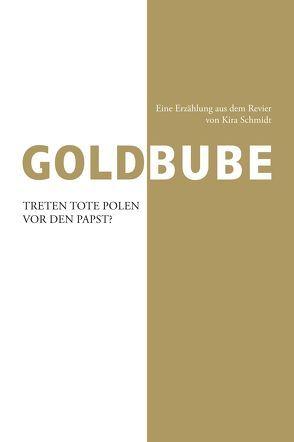 Goldbube von Schmidt,  Kira