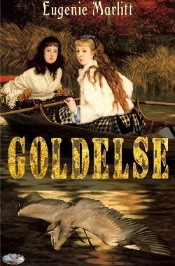 Goldelse von Marlitt,  Eugenie