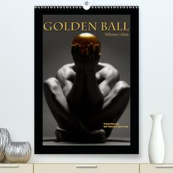 Golden Ball – Männer Akte (Premium, hochwertiger DIN A2 Wandkalender 2021, Kunstdruck in Hochglanz) von Fotodesign,  Black&White, Wehrle und Uwe Frank,  Ralf, www.blackwhite.de