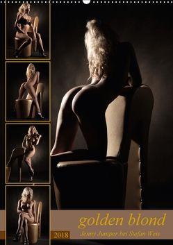 golden blond – Jenny Juniper bei Stefan Weis (Wandkalender 2018 DIN A2 hoch) von Weis,  Stefan