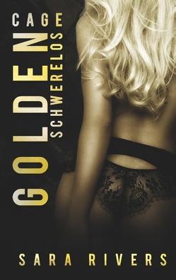 Golden Cage von Stankewitz,  Sarah