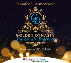 Golden Dynasty – Stärker als Begehren von Armentrout,  Jennifer L., Röhl,  Barbara, Schoene,  Nina