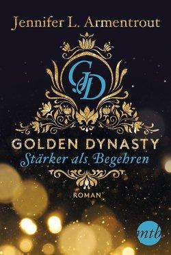 Golden Dynasty – Stärker als Begehren von Armentrout,  Jennifer L., Röhl,  Barbara