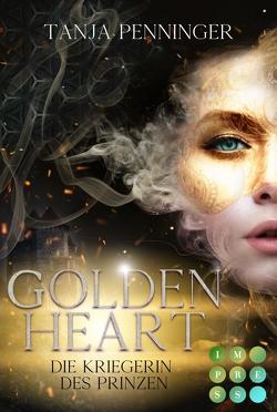 Golden Heart 1: Die Kriegerin des Prinzen von Penninger,  Tanja
