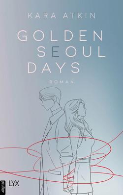 Golden Seoul Days von Atkin,  Kara