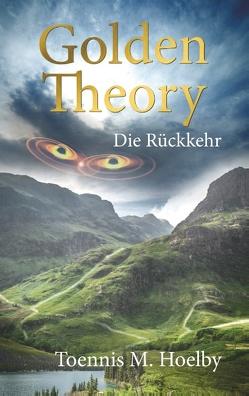 Golden Theory von Hoelby,  Toennis M.