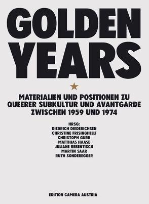 Golden Years von Diederichsen,  Diedrich, Frisinghelli,  Christine, Gurk,  Christoph, Haase,  Matthias, Rebentisch,  Juliane, Saar,  Martin, Sonderegger,  Ruth