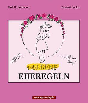 Goldene Eheregeln von Hartmann,  Wolf D., Zucker,  Gertrud