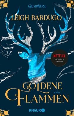 Goldene Flammen von Ahrens,  Henning, Bardugo,  Leigh