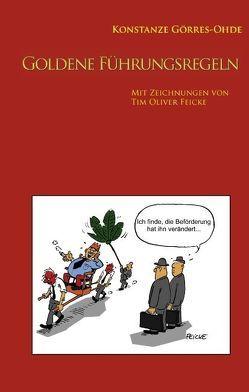Goldene Führungsregeln von Feicke,  Tim Oliver, Görres-Ohde,  Konstanze