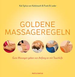 Goldene Massageregeln von Leder,  Frank B., von Kalckreuth,  Kali Sylvia