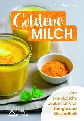 Goldene Milch von Opitz-Kreher,  Karin