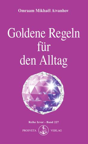 Goldene Regeln für den Alltag von Aivanhov,  Omraam Mikhael