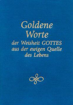 Goldene Worte der Weisheit Gottes aus der ewigen Quelle des Lebens von Gabriele