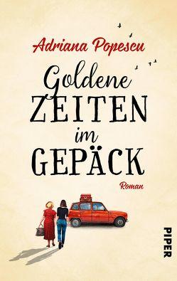 Goldene Zeiten im Gepäck von Popescu,  Adriana