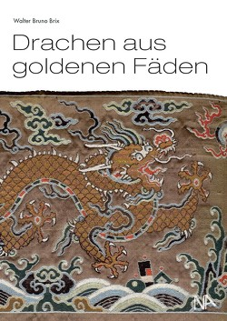 Goldener Drache am seidenen Faden von Brix,  Walter Bruno, Fleischemann-Heck,  Isa, Paetz gen. Schieck,  Anette