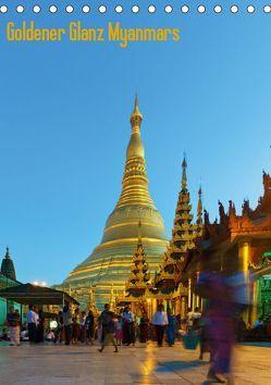Goldener Glanz Myanmars (Tischkalender 2019 DIN A5 hoch) von Schade,  Teresa