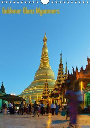 Goldener Glanz Myanmars (Wandkalender 2018 DIN A4 hoch) von Schade,  Teresa