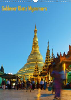 Goldener Glanz Myanmars (Wandkalender 2020 DIN A3 hoch) von Schade,  Teresa