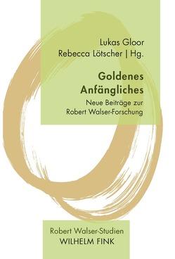 Goldenes Anfängliches von Gloor,  Lukas, Lötscher,  Rebecca