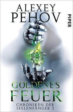 Goldenes Feuer von Pehov,  Alexey, Pöhlmann,  Christiane
