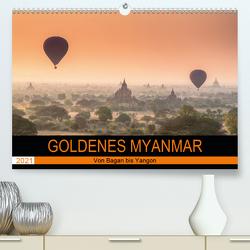 GOLDENES MYANMAR 2021 (Premium, hochwertiger DIN A2 Wandkalender 2021, Kunstdruck in Hochglanz) von Rost,  Sebastian