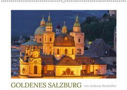Goldenes Salzburg – fotografiert von Andreas Riedmiller (Wandkalender 2019 DIN A2 quer) von Riedmiller,  Andreas