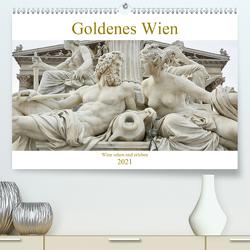 Goldenes Wien (Premium, hochwertiger DIN A2 Wandkalender 2021, Kunstdruck in Hochglanz) von Riedmiller,  Andreas