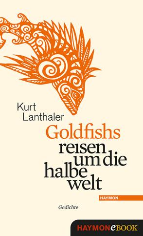 Goldfishs reisen um die halbe welt von Lanthaler,  Kurt