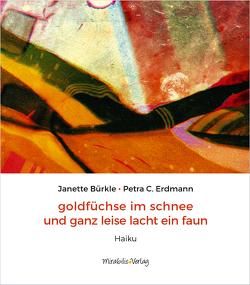 goldfüchse im schnee und ganz leise lacht ein faun von Arnold,  Florian L., Bürkle,  Janette, Erdmann,  Petra C., Török,  Imre