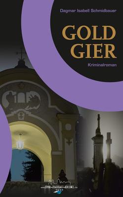 Goldgier von Schmidbauer,  Dagmar Isabell