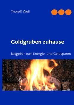 Goldgruben zuhause von Weil,  Thorolf