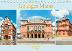 Goldiges Mainz (Tischkalender 2019 DIN A5 quer) von Hess,  Erhard, www.ehess.de