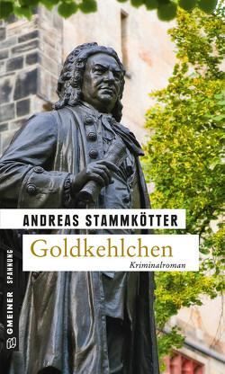 Goldkehlchen von Stammkötter,  Andreas