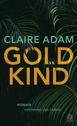 Goldkind von Adam,  Claire, Heimburger,  Marieke, Klobusiczky,  Patricia