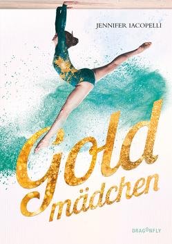 Goldmädchen von Iacopelli,  Jennifer, Illinger,  Maren