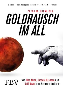 Goldrausch im All von Schneider,  Peter M