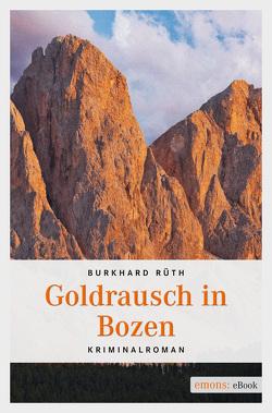 Goldrausch in Bozen von Rüth,  Burkhard