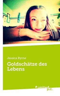 Goldschätze des Lebens von Byrne,  Jessica