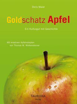 Goldschatz Apfel von Fischer,  Constantin, Maier,  Doris, Walkensteiner,  Thomas M