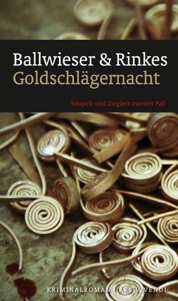 Goldschlägernacht (eBook) von Ballwieser,  Roland, Rinkes,  Petra
