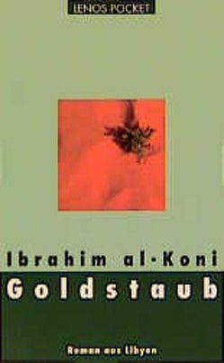 Goldstaub von al-Koni,  Ibrahim, Fähndrich,  Hartmut