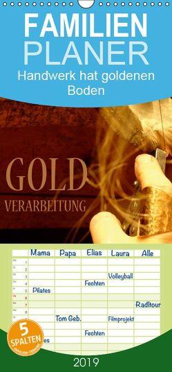 Goldverarbeitung – Familienplaner hoch (Wandkalender 2019 , 21 cm x 45 cm, hoch) von Dorn,  Markus